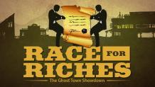 Race for Riches logo - Two CEOs battle over the deed to an abandoned ghost town