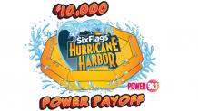 $10,000 Hurricane Harbor Power Payoff