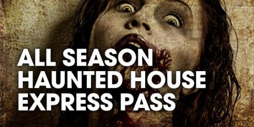 All Season Haunted House Express Pass