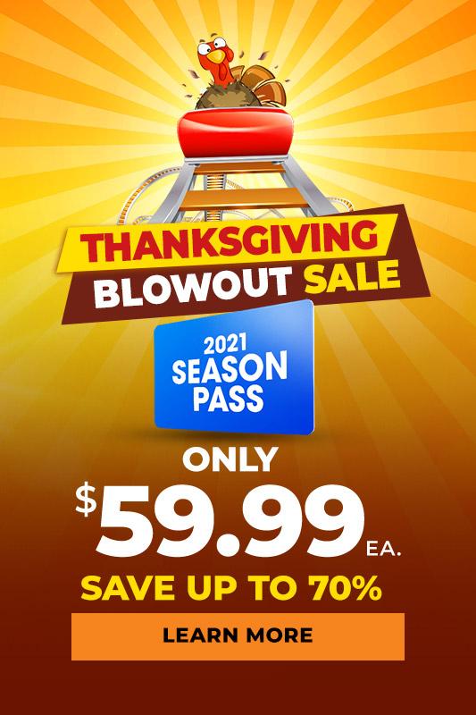 Thanksgiving Blowout Sale season passes only $59.99